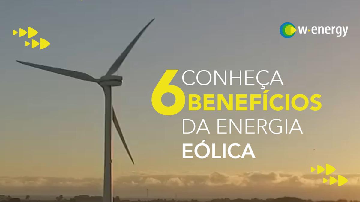 CONHEÇA 6 BENEFÍCIOS DA ENERGIA EÓLICA